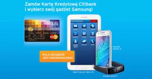 Telefon Samsung Galaxy J1, opaska Gear Fit lub tablet Galaxy Tab za wyrobienie karty kredytowej Citibank MasterCard World