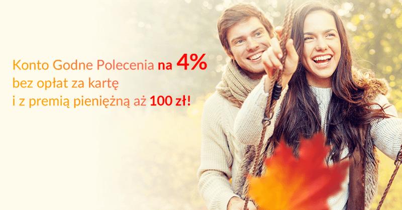 100 zł i 4% na Koncie Godnym Polecenia!