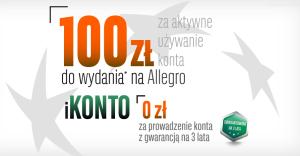 100 zł do wydania na Allegro za założenie iKonta