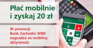 Płaćmobilnie i zyskaj 20 zł w najnowszej promocji BZWBK