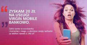 Eurobank: 240 zł dla klientów Virgin Mobile za założenie konta osobistego