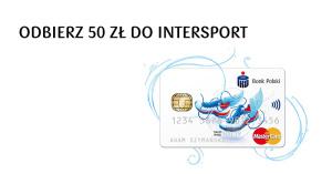 50 zł do wydania w Intersport za wyrobienie karty kredytowej PKO BP