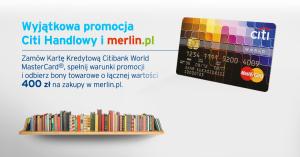 400 zł do wydania na Merlin.pl za wyrobienie karty kredytowej Citibanku (i 25 zł za płatności MasterPass)