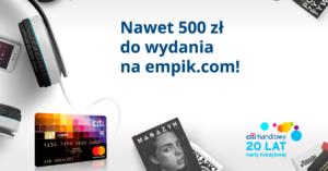 Bon 300 zł lub 500 zł do empik.com za wyrobienie karty kredytowej Citi Simplicity