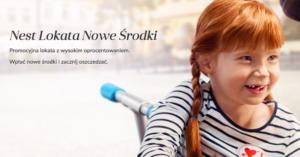 Do 2,7% na Lokacie na nowe środki w Nest Banku (i premia 75 zł na start)!