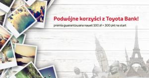 Toyota Bank: 100 zł dla nowych i 50 zł dla obecnych klientów za założenie konta i lokaty 2,25%