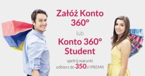 Gwarantowane 150 zł za założenie Konta 360º i szansa na dodatkowe 200 zł