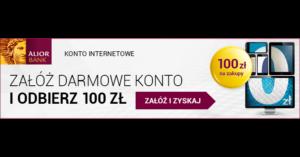 100 zł premii za założenie Konta Internetowego Alior Banku (również dla byłych klientów!)