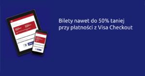 Visa Checkout: do 50% zniżki na bilety Polregio i 15 zł na bilety24.pl