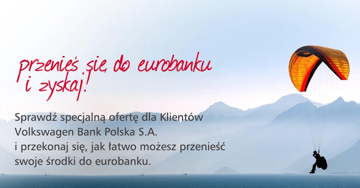 Przenieśkonto do Eurobanku z Volkswagen Bank Polska