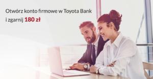 Toyota Bank: 180 zł premii za otwarcie konta firmowego