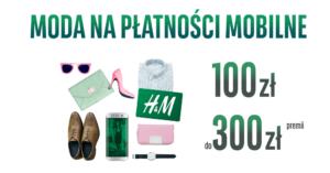 BGŻ BNP Paribas: 100 zł w bonie do H&M i do 300 zł za transakcje mobilne