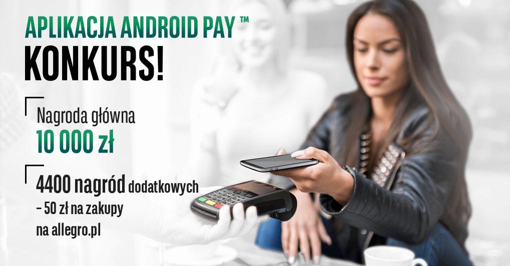 Wygraj 10000 zł z Android Pay lub 50 zł na Allegro od BGŻ BNP Paribas