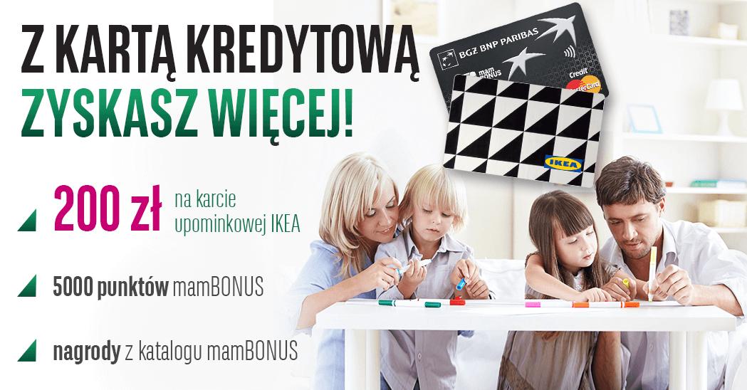 200 zł na karcie podarunkowej Ikea za wyrobienie karty kredytowej mamBONUS od BGŻ BNP Paribas