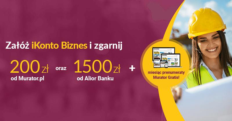 1700 zł za konto firmowe Alior Banku od Murator