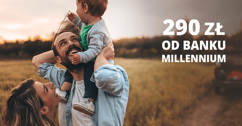 220 zł premii za założenie Konta 360° + 70 zł dla dziecka od Banku Millennium