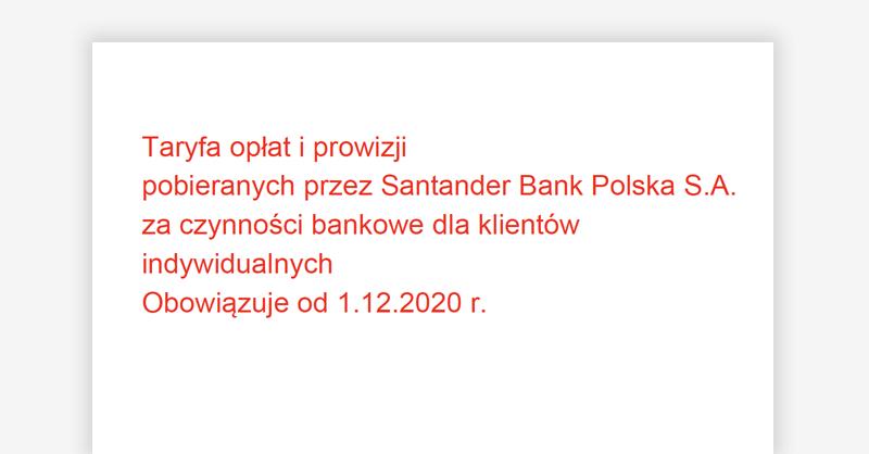 Zmiany w tabeli opłat i prowizji Santander Bank Polska od 1.12.2020 – jednolite warunki zwalniające z opłat za konto i kartę