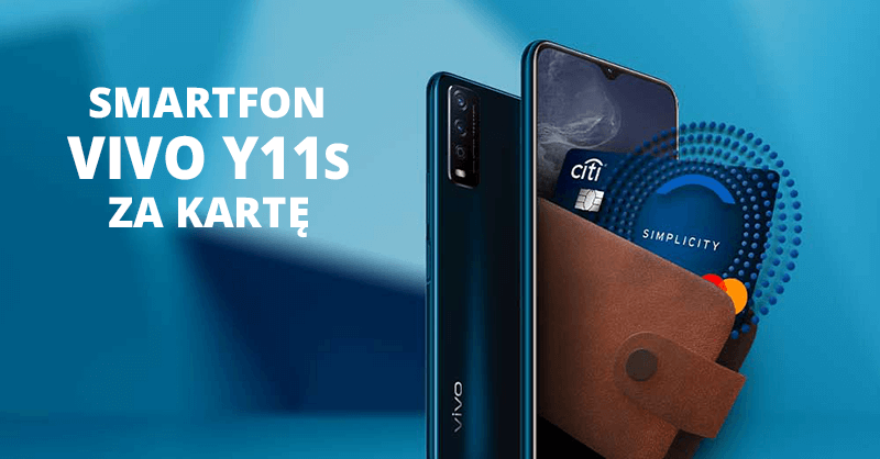 HIT! Smartfon Vivo Y11s w zamian za wyrobienie karty kredytowej Citibanku!